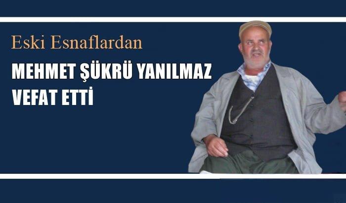 Soğanlı mahallesinden Mehmet Şükrü Yanılmaz vefat etti