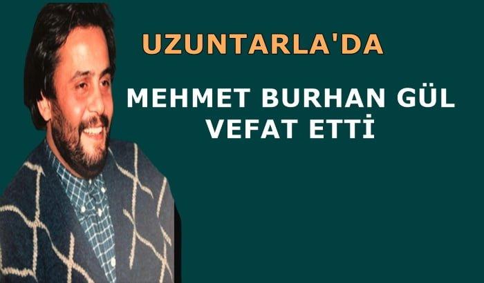 Uzuntarla mahallesinden Mehmet Burhan Gül vefat etti