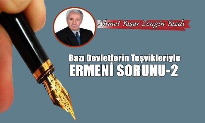 Bazı Devletlerin Teşvikleriyle Ermeni Sorunu -2