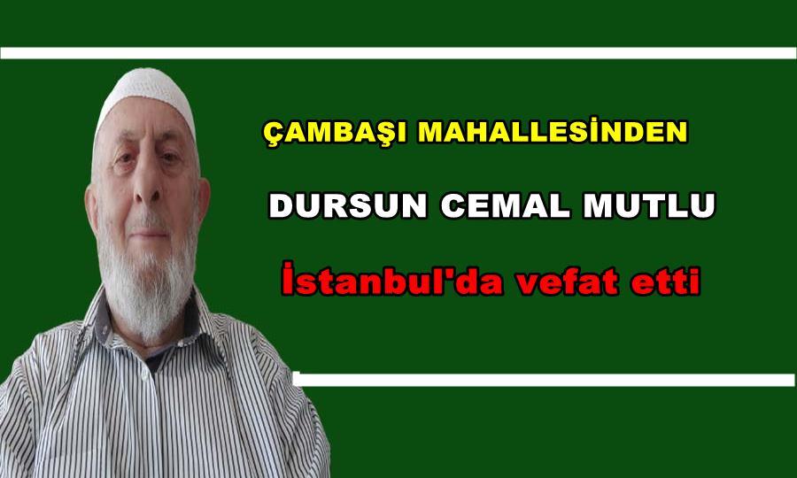Dursun Cemal Mutlu İstanbul'da vefat etti