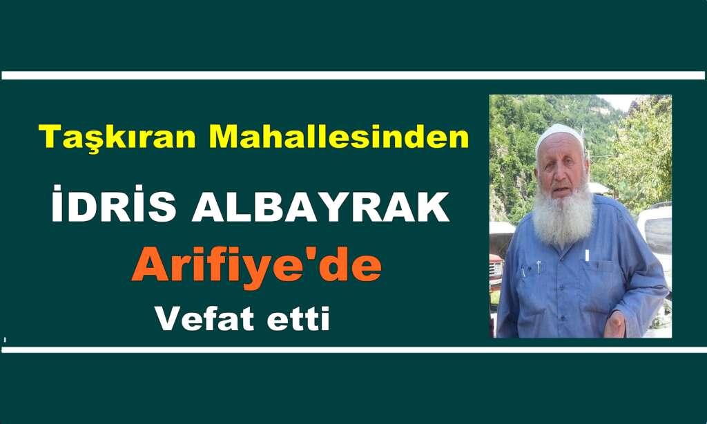 İdris Albayrak Arifiye'de vefat etti