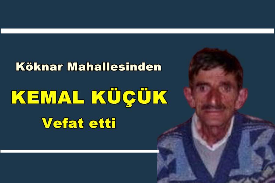 Köknar Mahallesinden Kemal Küçük vefat etti