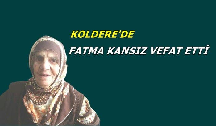 Koldere mahallesinden Fatma Kansız vefat etti
