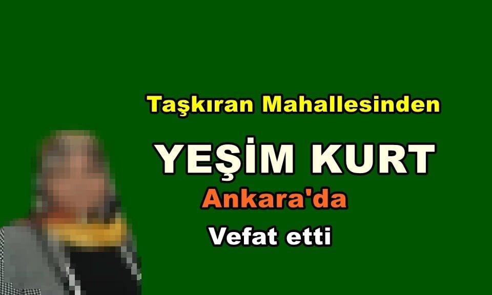 Taşkıran Mahallesinden Yeşim Kurt Ankara'da vefa etti