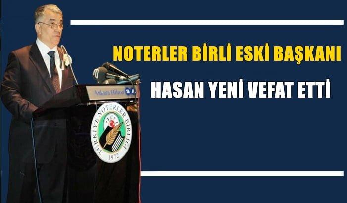 Türkiye Noterler Birliği Eski Başkanı Hasan Yeni vefat etti