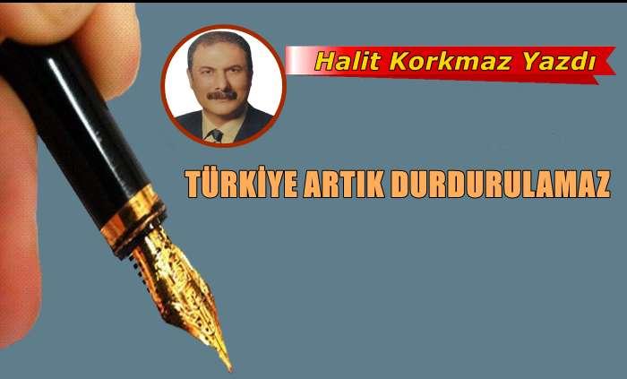 Türkiye Artık Durdurulamaz