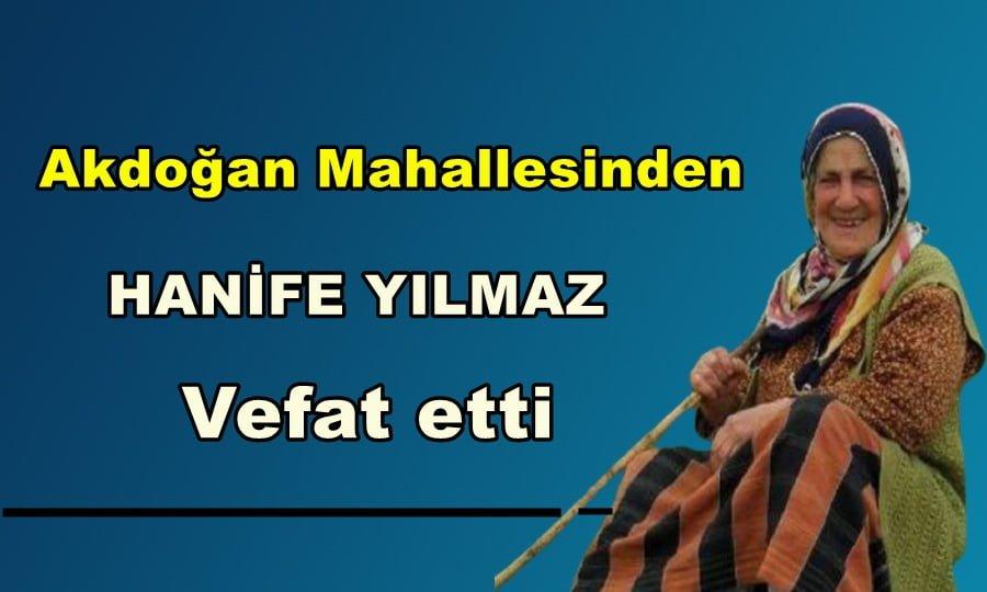 Akdoğan Mahallesinden Hanife Yılmaz vefat etti