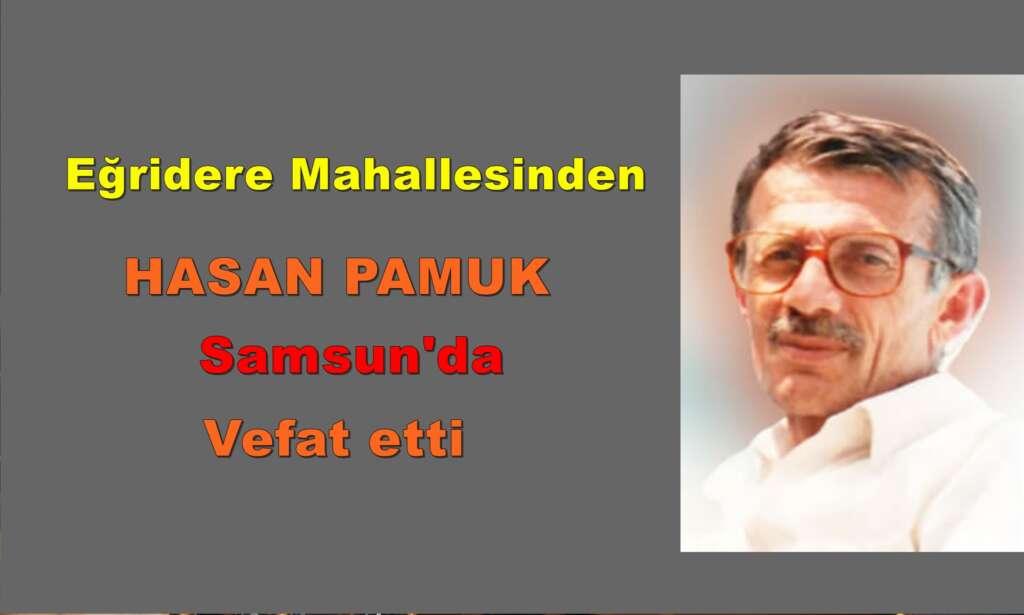 Hasan Pamuk Samsun'da vefat etti