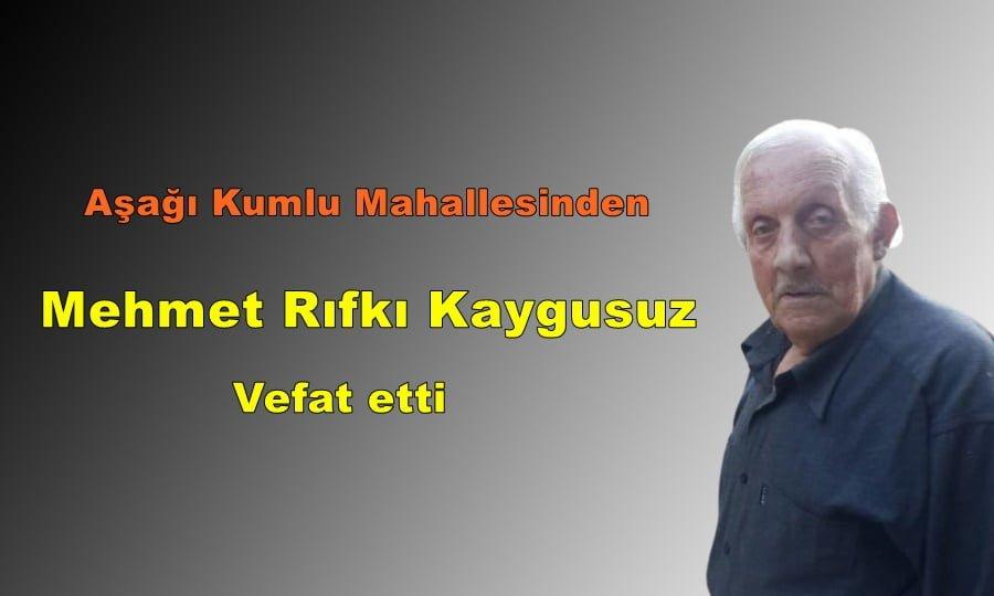 Mehmet Rıfkı Kaygusuz vefat etti
