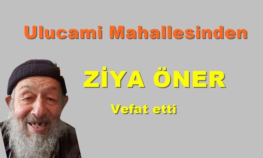 Ulucami Mahallesinden Ziya Öner vefat etti
