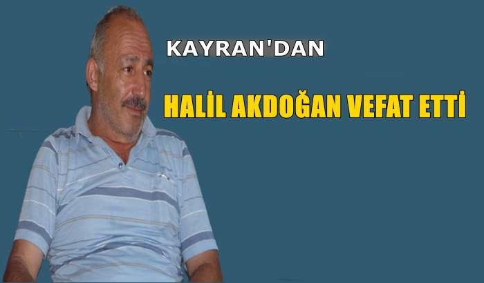 Kayran Mahallesinden Halil İbrahim Akdoğan vefat etti