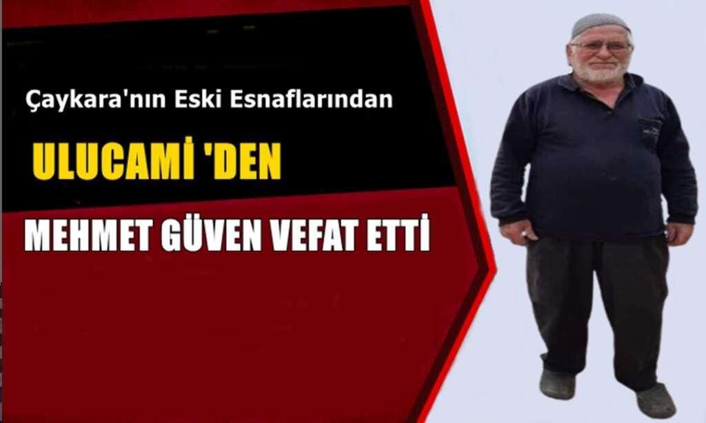 Ulucami Mahallesinden Mehmet Güven vefat etti