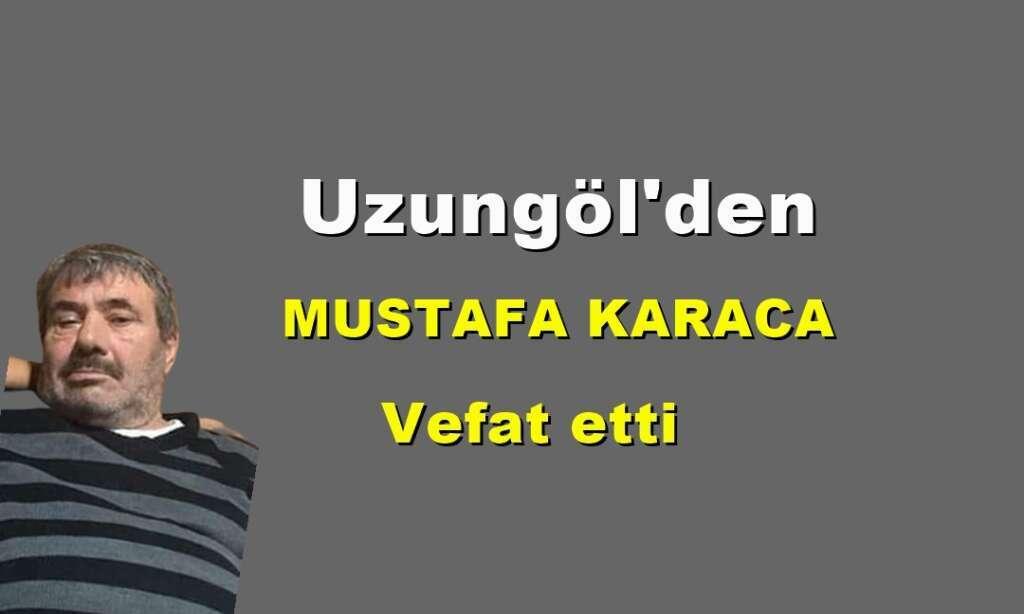Uzungöl Mahallesinden Mustafa Karaca vefat etti