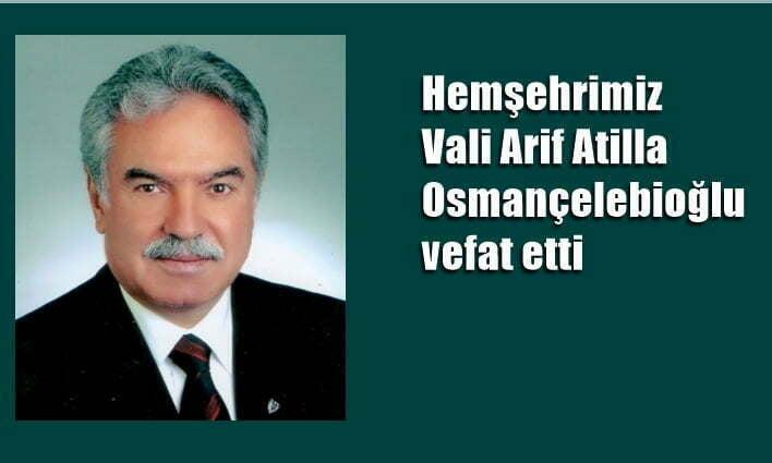 Vali Atilla Osmançelebioğlu vefat etti