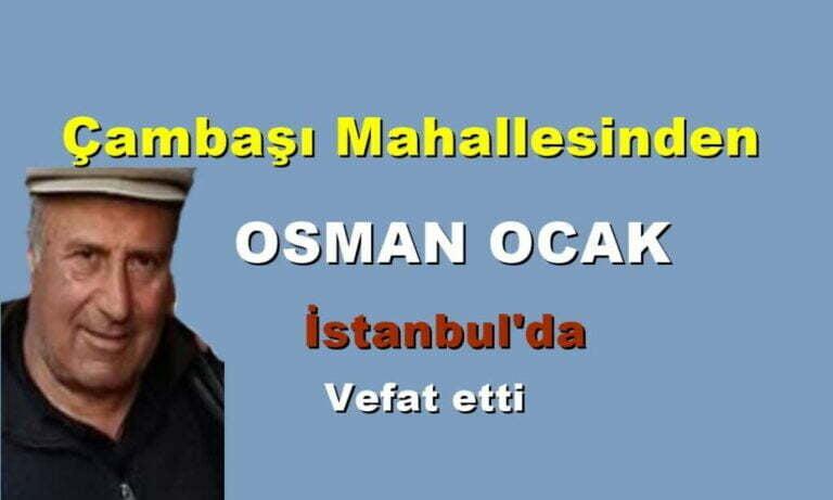 Çambaşı Mahallesinden Osman Ocak vefat etti