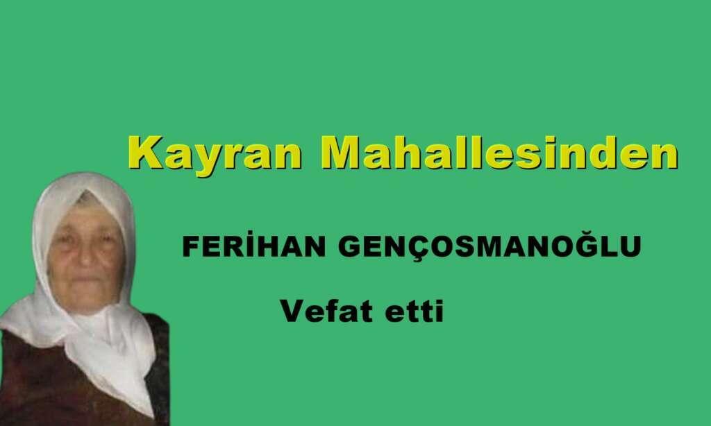 Kayran Mahallesinden Ferihan Gençosmanoğlu vefat etti