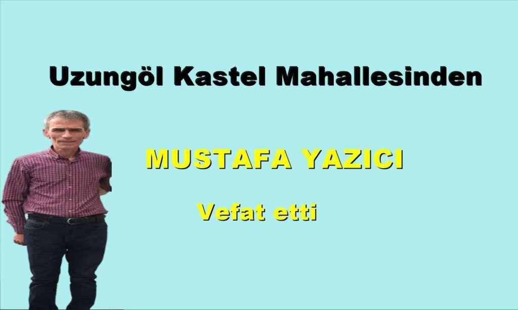 Uzungöl  Kastel Mahallesinden Mustafa Yazıcı vefat etti.