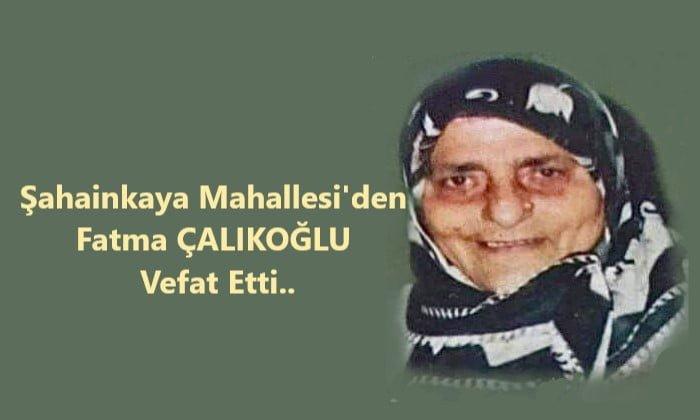 Fatma Çalıkoğlu vefat etti.