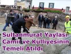 Sultanmurat Camii ve Küliyesinin Temeli Atıldı