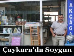 Çaykara'da Soygun