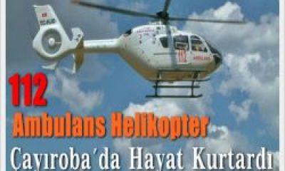 Çayırobadan Helikopter Ambulansla Alındı
