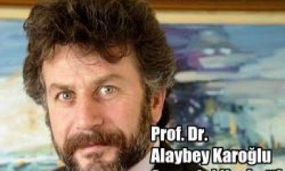Prof. Alaybey Karoğlu'nun Anne Acısı