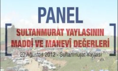 20 Ağustos'ta Sultanmurat'ta Panel Var