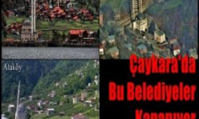 Karaçam, Ataköy, Taşkıran ve Uzungöl Belediyeleri Kapanıyor