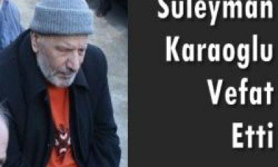 Dernekpazarı'ndan Süleyman Karaoğlu Vefat Etti