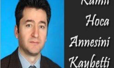 Prof Kamil Coşkunçelebi Annesini Kaybetti