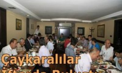 Ankarada'daki Çaykaralılar İftarda Buluştu