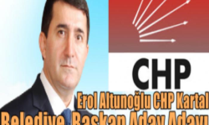 Erol Altunoğlu CHP Kartal Belediye Başkan Aday Adayı Olduğunu Açıkladı