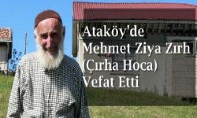 Ataköy'den Çırha Hoca Vefat Etti