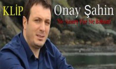 Onay'dan İlk Klip 'Ne Anam Var Ne Babam'