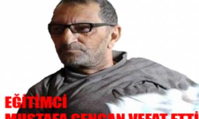 Emekli Öğretmen Mustafa Gencan Vefat Etti