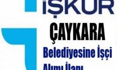 İŞKUR'dan Çaykara Belediyesi İşçi Alım İlanı