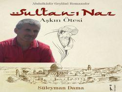 Yazar Süleyman Dama'nın Sultan-ı Naz Kitabı Çıktı