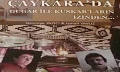 Çaykara'da Gugar İle Kuskar'ların İzinde Kitabı Çıktı