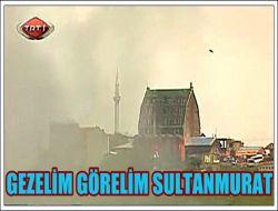 Gezelim Görelim: Sultanmurat 1