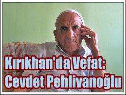 Kırıkhan'da Vefat: Cevdet Pehlivanoğlu