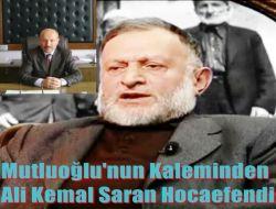 Mutluoğlu'nun Kaleminden Ali Kemal Saran