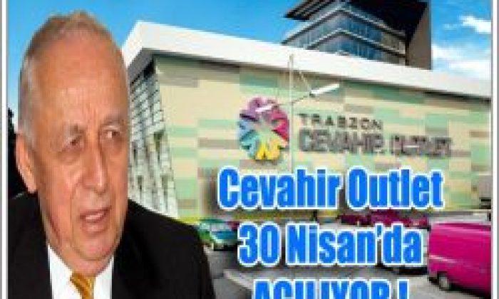 Cevahir Outlet 30 Nisan'da Açılıyor