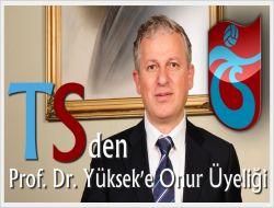 Trabzonspor'dan Prof. İsmail Yüksek'e Onur Üyesi Sıfatı